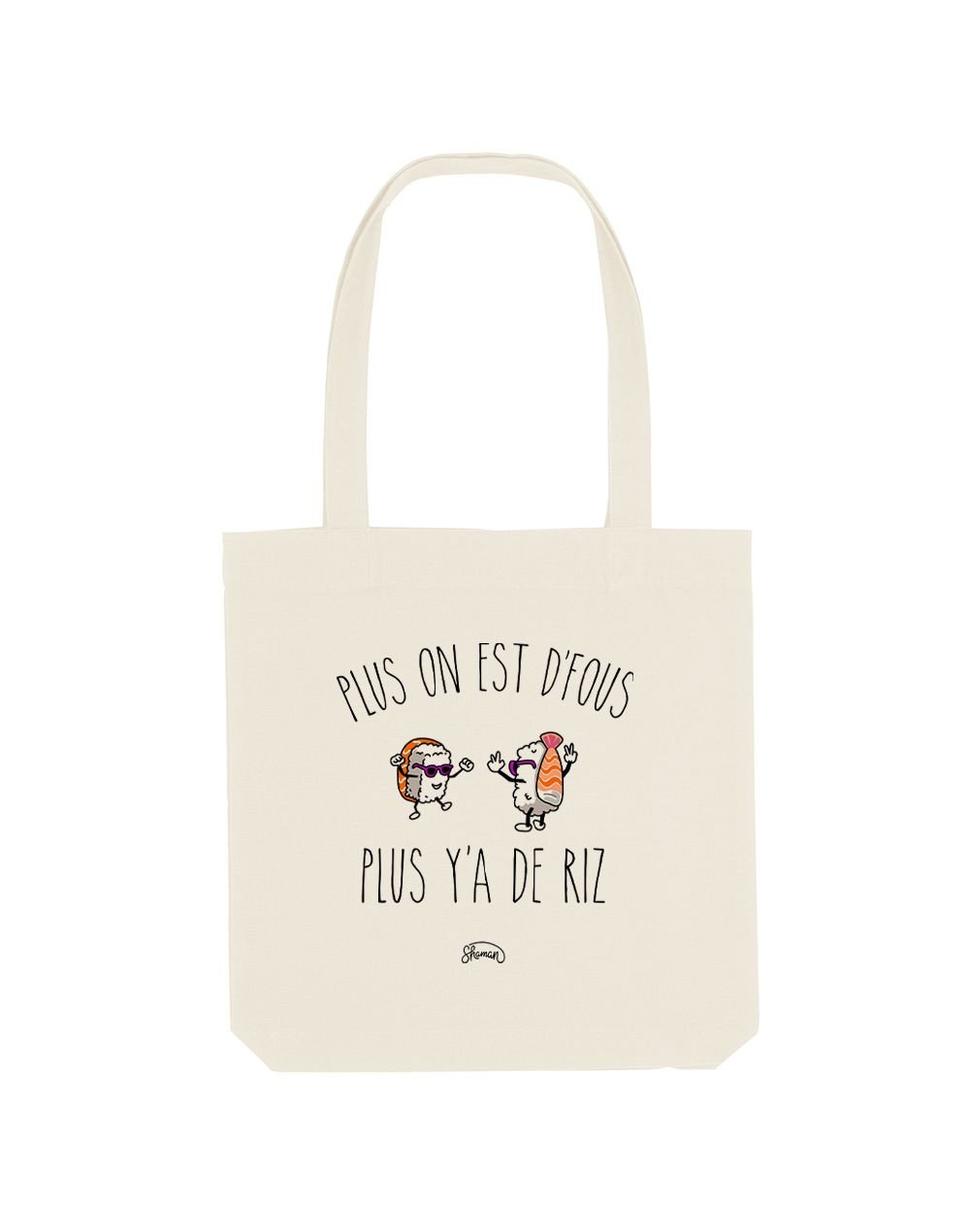 "Tote Bag ""Plus on est de fous"""