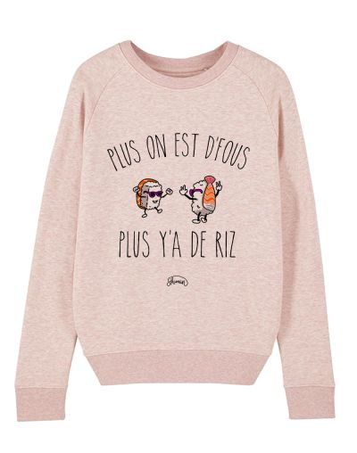 "Sweat ""Plus on est de fous"""