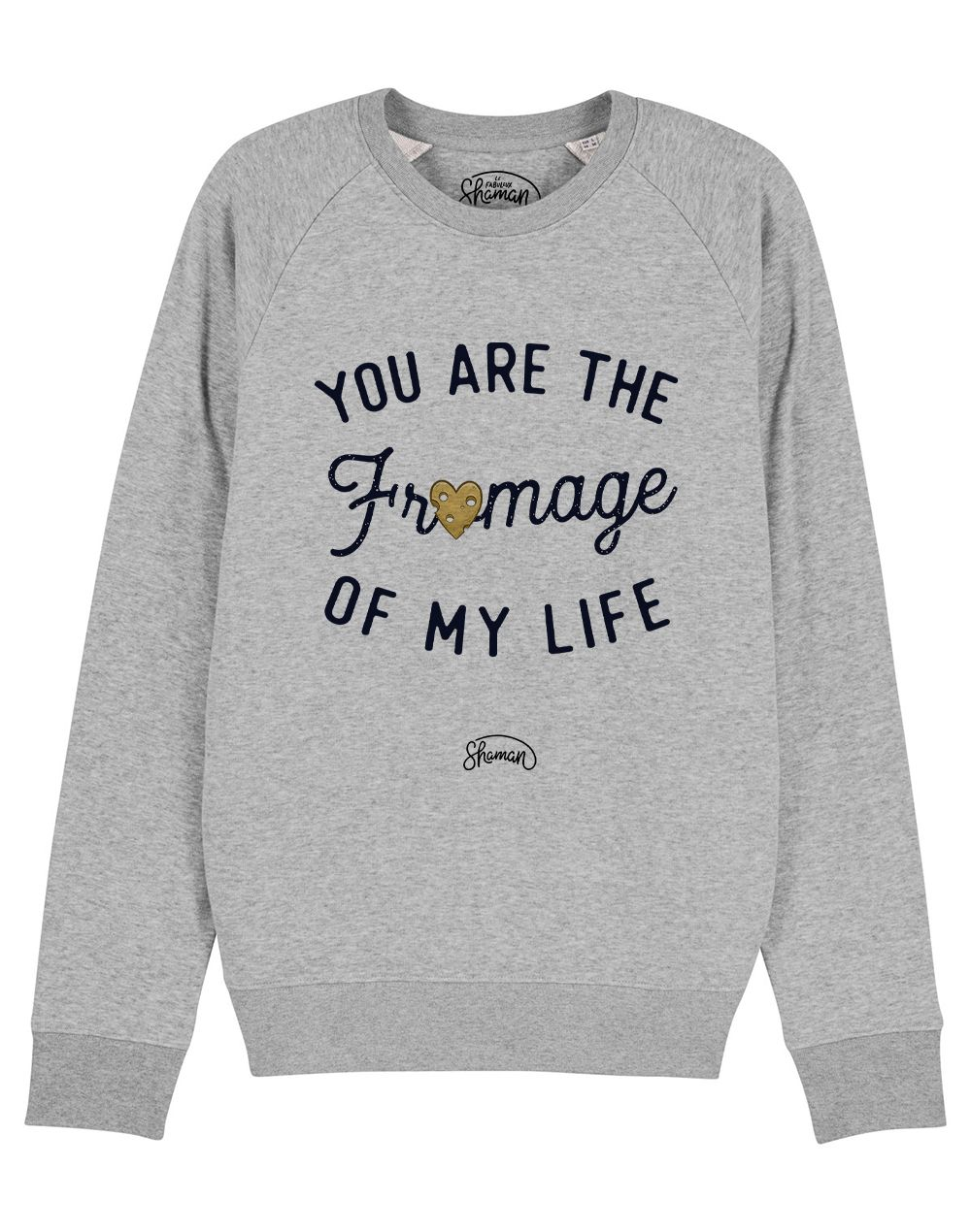 """Sweat """"Fromage life"""""""