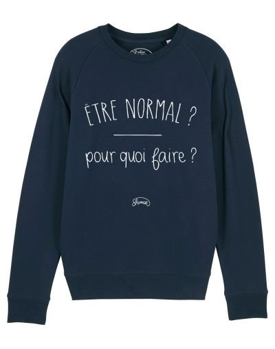 "Sweat ""Normal pour quoi faire ?"""