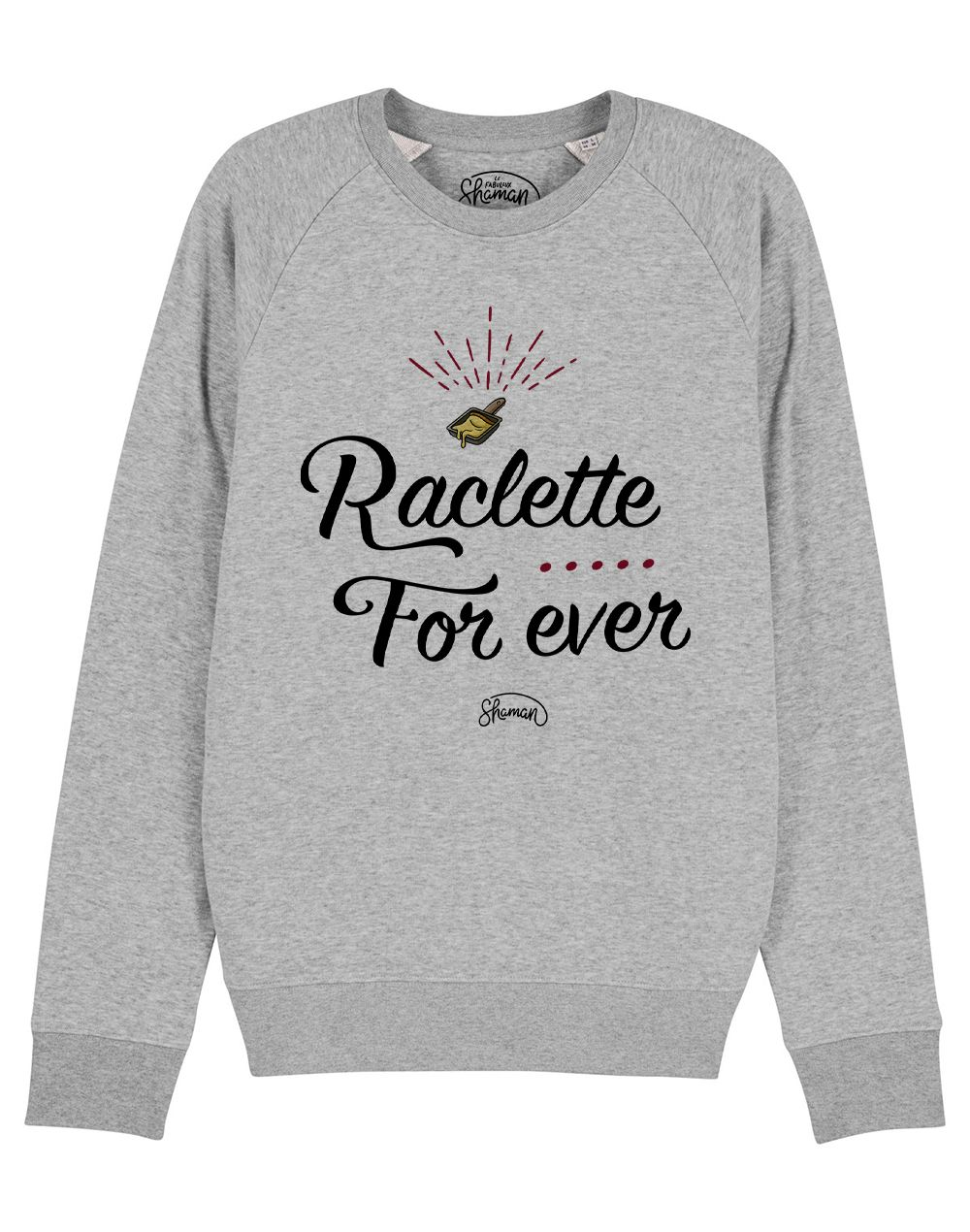 """Sweat """"Raclette Forever"""""""