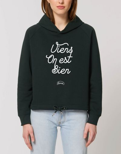 "Sweat capuche ""Viens on est bien"""