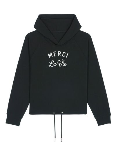 "Sweat capuche ""Merci la vie"""