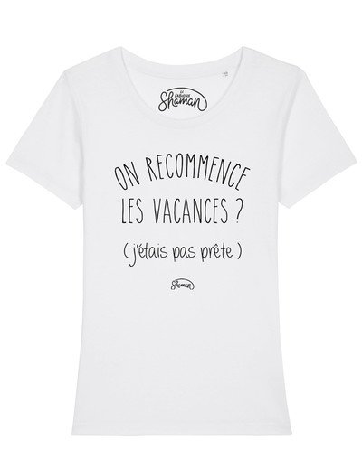 """T-shirt """"On recommence les vacances ?"""""""